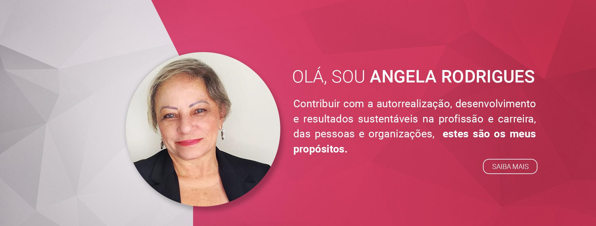 Olá, sou Angela Rodrigues